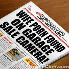 "Newspaper headline saying ""Wife porn found on Garage Sale Camera!"""